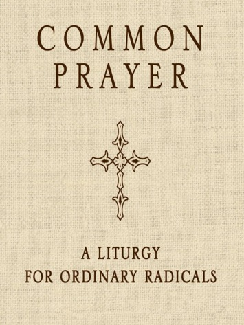Common Prayer radical individuals